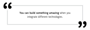 Advice for new programmers: You can build something amazing when you integrate different technologies